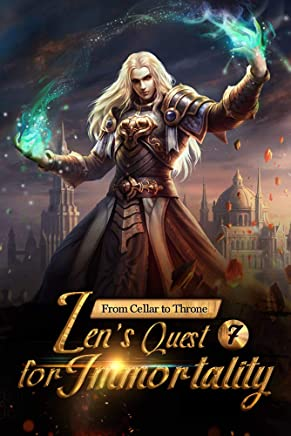 From Cellar to Throne: Zen's Quest for Immortality 7: Fierce Competitions and Strong Opponents (From Cellar to Throne: Zen's Quest for Immortality Series)