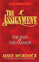 The Assignment Vol.4: The Pain & The Passion