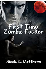 First Time Zombie Fucker Kindle Edition