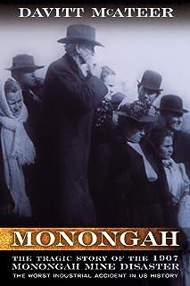 Monongah: The Tragic Story of the 1907 Monongah Mine Disaster