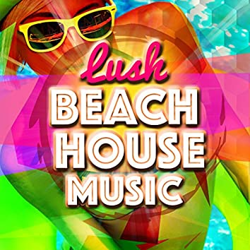 Lush Beach House Music