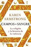 Campos de sangre: La religión y la historia de la violencia (Orígenes)
