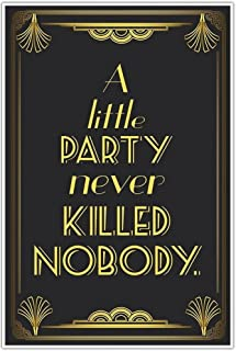 The Great Gatsby Art Deco Wedding Reception Sign - A Little Party Never Killed Nobody