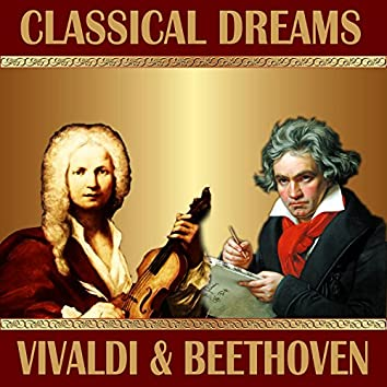 L. Beethoven: Violin Concerto - A. Vivaldi: Concerto for Violin and Stringorchestra: Classical Dreams. Vivaldi & Beethoven