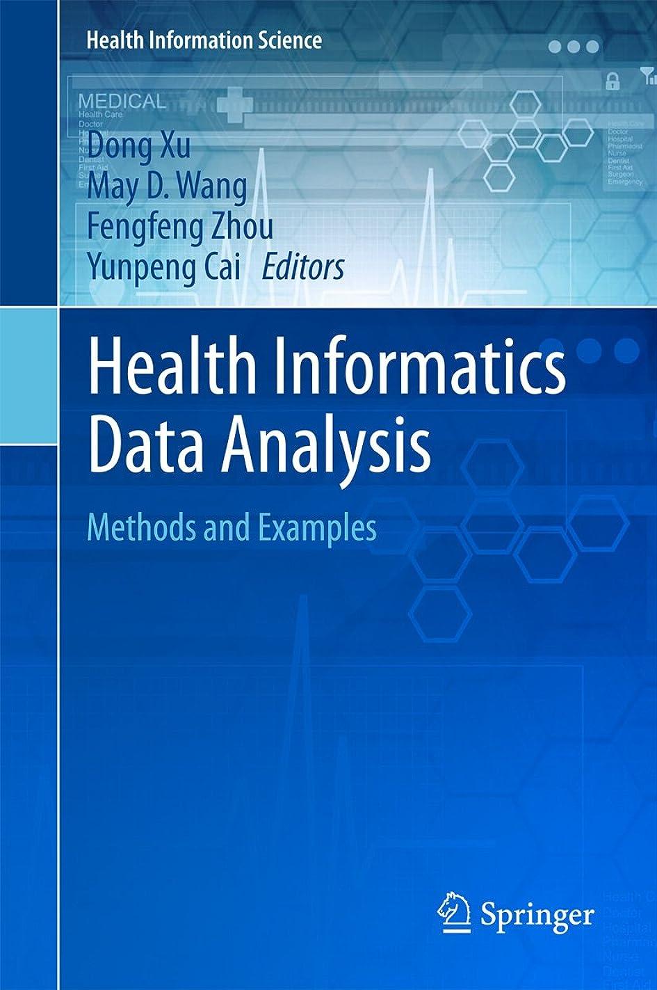 帝国主義社会主義者華氏Health Informatics Data Analysis: Methods and Examples (Health Information Science) (English Edition)