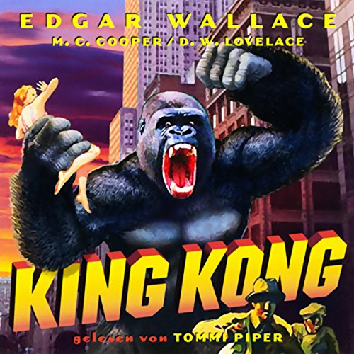 King Kong                   By:                                                                                                                                 Edgar Wallace                               Narrated by:                                                                                                                                 Thomas Piper                      Length: 5 hrs and 5 mins     Not rated yet     Overall 0.0