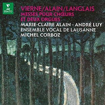 Vierne, Alain & Langlais: Messes pour chœurs et deux orgues