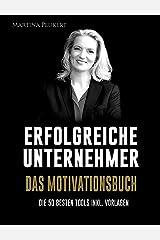 Erfolgreiche Unternehmer - Das Motivationsbuch:: Die besten 50 Tools inkl. Vorlagen Kindle Ausgabe