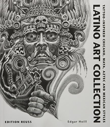 Latino Art Collection: Tattoo-Inspired Chicano, Maya, Aztec and Mexican Styles