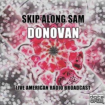 Skip Along Sam (Live)