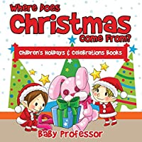 Where Does Christmas Come From? Children's Holidays & Celebrations Books