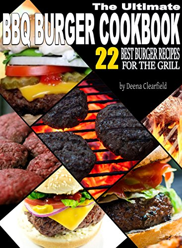 The Ultimate BBQ Burger Cookbook...