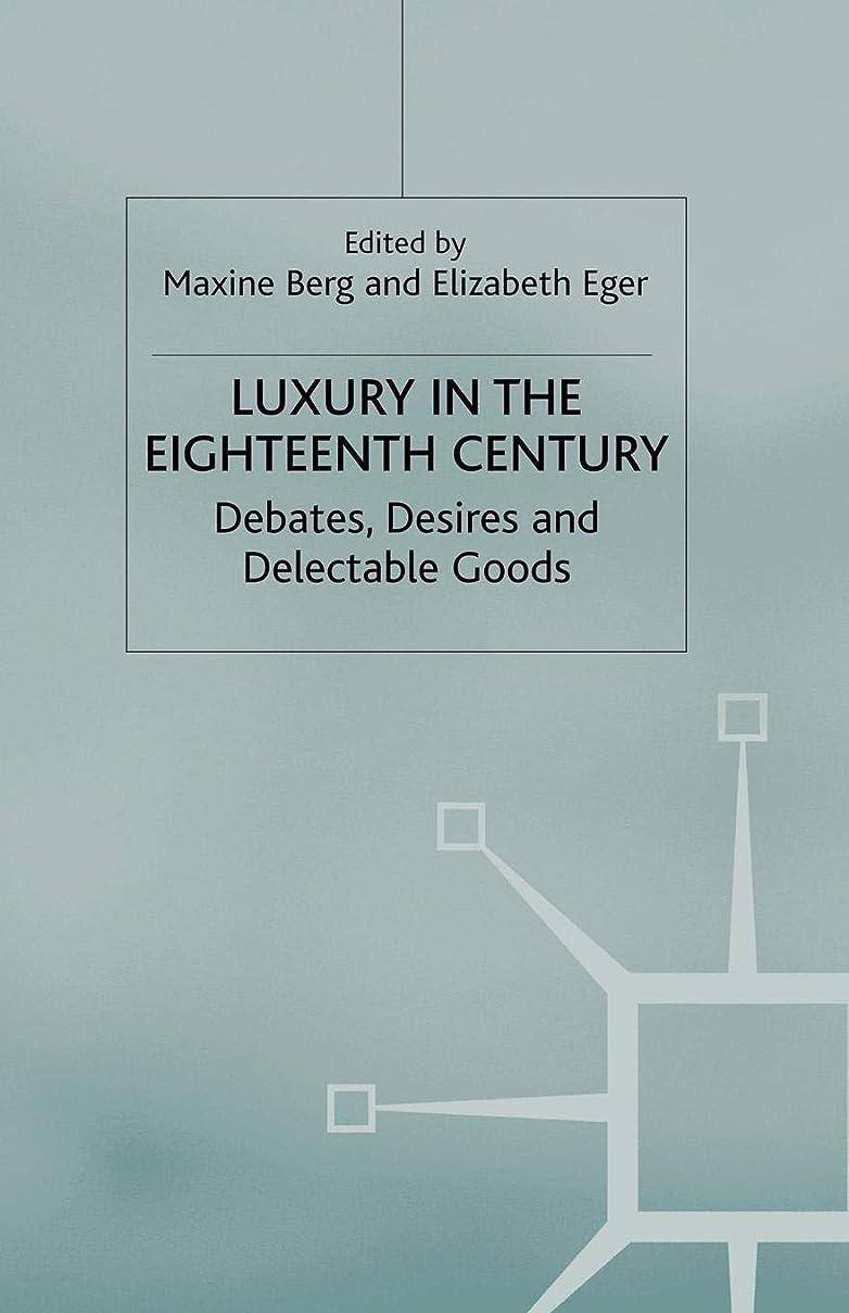 小さなアーサー武装解除Luxury in the Eighteenth Century: Debates, Desires and Delectable Goods