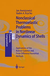 Nonclassical Thermoelastic Problems in Nonlinear Dynamics of Shells: Applications of the Bubnov-Galerkin and Finite Differ...