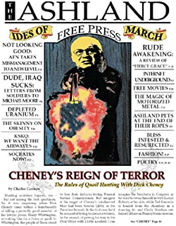 Cheney's Reign of Terror - The Rules of Quail Hunting With Dick Cheney (A White-Hat Lawyer Investigative Report)