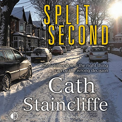 Split Second                   By:                                                                                                                                 Cath Staincliffe                               Narrated by:                                                                                                                                 Julie Maisey                      Length: 9 hrs and 14 mins     4 ratings     Overall 4.0