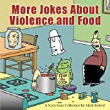 More Jokes About Violence and Food