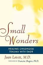 Small Wonders: Healing Childhood Trauma With EMDR