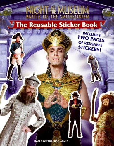 Night at the Museum: Battle of the Smithsonian Reusable Sticker Book