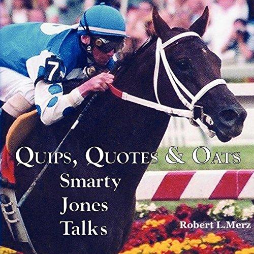 Quips, Quotes & Oats: Smarty Jones Talks audiobook cover art