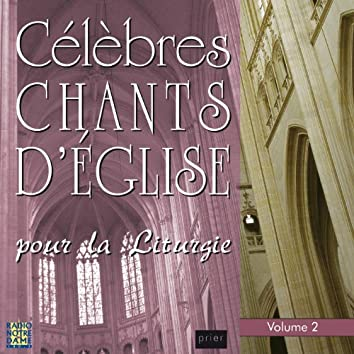 Célèbres chants d'église pour la liturgie, Vol. 2