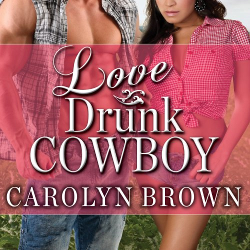 Love Drunk Cowboy audiobook cover art