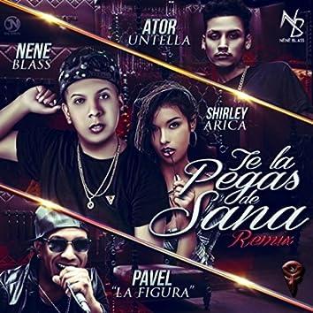 Te La Pegas De Sana (Remix)