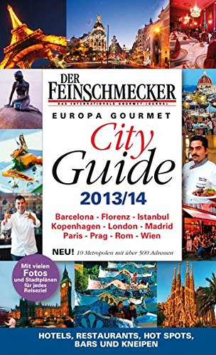 DER FEINSCHMECKER Europa Gourmet City Guide 2013/2014 (Feinschmecker Restaurantführer)