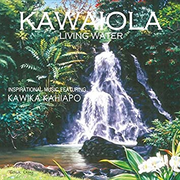 Kawaiola: Living Water