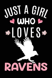 Just A Girl Who Loves Ravens: Raven Bird Lover Gift Diary - Blank Date & Blank Lined Notebook Journal - 6x9 Inch 120 Pages...
