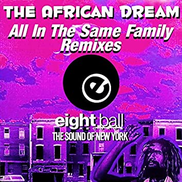 The African Dream (All In The Same Family Remixes)