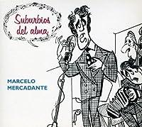 Suburbios Del Alma by Marcelo Mercadante (2007-07-13)