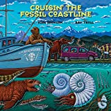 Cruisin  the Fossil Coastline: The Travels of an Artist and a Scientist along the Shores of the Prehistoric Pacific