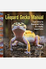 The Leopard Gecko Manual: Expert Advice for Keeping and Caring for a Healthy Leopard Gecko Kindle Edition