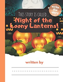 This Story is Called... Night of the Loony Lanterns!: Primary Story Journal Composition and Handwriting and Drawing Book (Write Your Story)