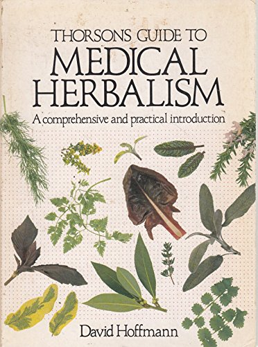 Thorsons Guide to Medical Herbalism