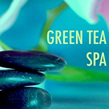 Green Tea Spa – Soothing Lounge Music for Self Care & Relaxation at Spa, Songs for Massage, Shower, Sauna & Meditation