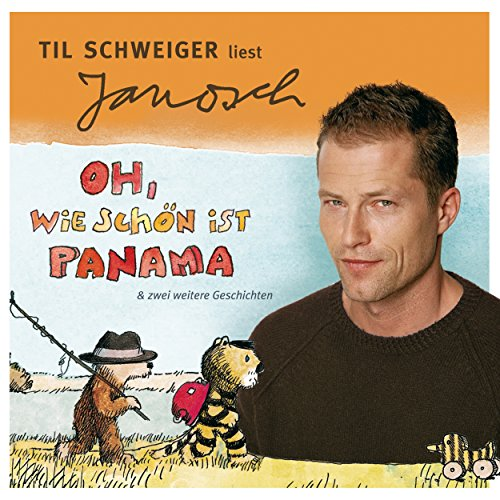 Til Schweiger liest Janosch - Oh, wie schön ist Panama & zwei weitere Geschichten Titelbild