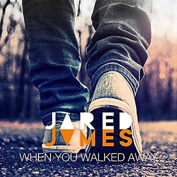 When You Walked Away (feat. Kirsty Jane & Luke Miller)