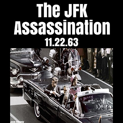 The JFK Assassination: 11.22.63 cover art