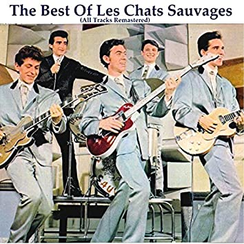 The Best of Les Chats Sauvages (All Tracks Remastered 2014)
