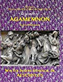 Schenck's Official Stage Play Formatting Series: Vol. 75 AESCHYLUS' AGAMEMNON Eleven Versions