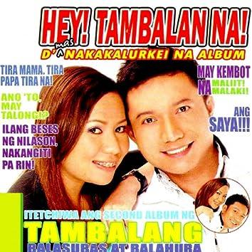 Hey! Tambalan Na! (D Mas Nakakalurkei Na Album)