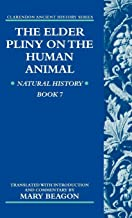 The Elder Pliny on the Human Animal: Human History Book 7