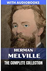 Herman Melville: The Complete Collection Kindle Edition