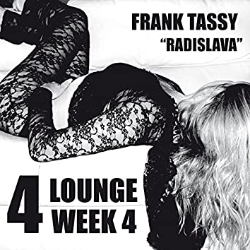 Radislava (Lounge Week 4)