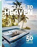 upgrade to heaven. ediz. a colori [lingua inglese]