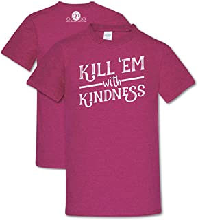 Kill Em with Kindness Antique Heliconia Soft Cotton Blend Novelty T-Shirt