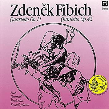 Fibich: Quartet and Quintet