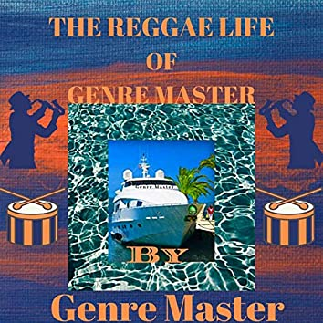 The Reggae Life of Genre Master
